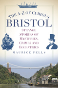 The A-Z of Curious Bristol
