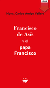 Francisco de Asís y el Papa Francisco