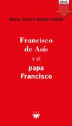 Francisco de Asís y el Papa Francisco