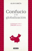 Confucio y la globalización. Comprender China y crecer con ella