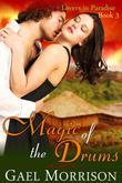 Magic of the Drums (Lovers in Paradise Series, Book 3)