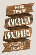 American Drolleries: Selected Stories