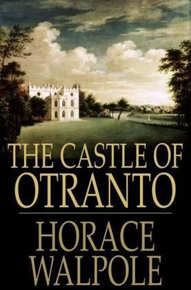 The Castle of Otranto: A Gothic Novel