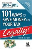 101 Ways to Save Money on Your Tax - Legally! 2014-2015