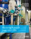 Mastering Autodesk Revit MEP 2015: Autodesk Official Press