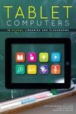 Tablet Computers in School Libraries and Classrooms