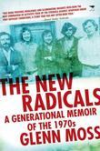 The New Radicals: A Generational Memoir of the 1970s