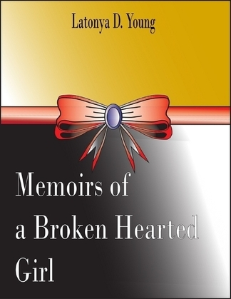 Memoirs of a Broken Hearted Girl