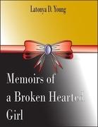 Memoirs of a Broken Hearted Girl