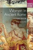 Women in Ancient Rome: A Sourcebook