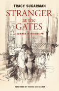 Stranger at the Gates: A Summer in Mississippi