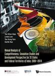 Annual Analysis of Competitiveness, Simulation Studies and Development Perspective for 35 States and Federal Territories of India: 2000-2010