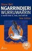 Ngarrindjeri Wurruwarrin: A World That Is, Was, and Will Be