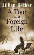 A Tour in a Foreign Life