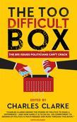 The 'Too Difficult' Box: The Big Issues Polititians Can't Crack