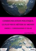 Communication politique, le plus vieux me?tier du monde - Partie 2