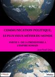 Communication politique, le plus vieux métier du monde - Partie 1