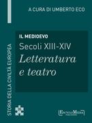 Il Medioevo (secoli XIII-XIV) - Letteratura e teatro