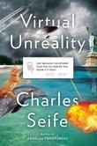 Virtual Unreality: Just Because the Internet Told You, How Do You Know It's True?