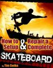 How to Setup & Repair a Complete Skateboard