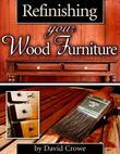Refinishing Your Wood Furniture