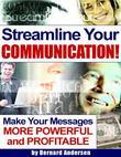 Streamline Your Communication! - Make Your Messages More Powerful and Profitable