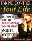 Taking Control of Your Life - The Complete Guide to Understanding and Treating Anxiety Disorders