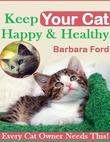 Keep Your Cat Happy & Healthy - Every Cat Owner Needs This!
