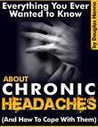 Everything You Ever Wanted to Know About Chronic Headaches (And How to Cope With Them)