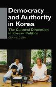 Democracy and Authority in Korea: The Cultural Dimension in Korean Politics