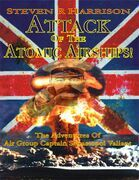 Attack of the Atomic Airships!: The Adventures of Air Group Captain Sebastopol Valiant