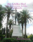 My Achilles Heel: How to Overcome Achilles Tendinopathy