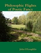 Philosophic Flights of Poetic Fancy