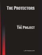The Protectors - Book One: The Project