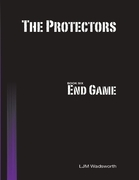 The Protectors - Book Six: End Game