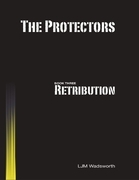 The Protectors - Book Three: Retribution