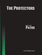 The Protectors - Book Four: Paths