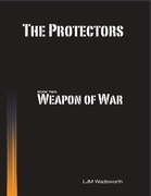 The Protectors - Book Two: Weapon of War