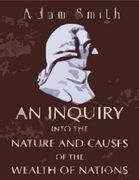 Adam Smith - An Inquiry Into the Nature and Causes of the Wealth of Nations