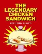The Legendary Chicken Sandwich