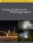 Long Exposure Photography - Photography Compact