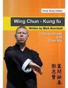 Wing Chun - Kung Fu -  Closing the gap with Chum Kiu (Home Study Edition)