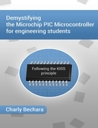 Demystifying the Microchip PIC Microcontroller for Engineering Students