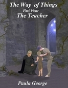 The Way of Things Part Four - The Teacher