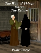The Way of Things Part Five - The Return