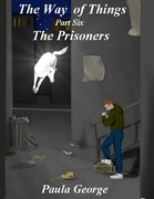 The Way of Things Part Six - The Prisoners