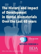 The History and Impact of Development in Dental Biomaterials Over the Last 60 Years - The John McLean Archive a Living History of Dentistry Witness Se