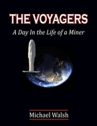 The Voyagers: A Day In the Life of a Miner