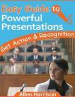 Easy Guide to Powerful Presentations - Get Action & Recognition