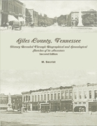 Giles County, Tennessee: History Revealed Through Biographical and Genealogical Sketches of its Ancestors